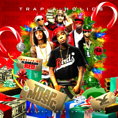 Trap-A-Holics – Trap Music: Holiday Holdup Edition (Hosted By Eldorado Red) [Mixtape]