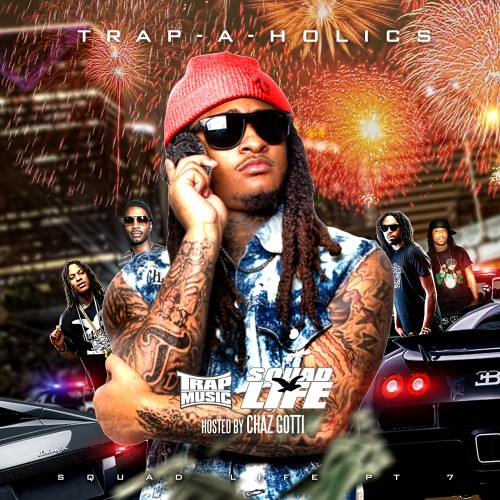 Trap Music: Squad Life Edition 7 (Hosted By Chaz Gotti