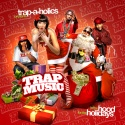 Trap Music (In The Hood For The Holidays) mixtape cover art