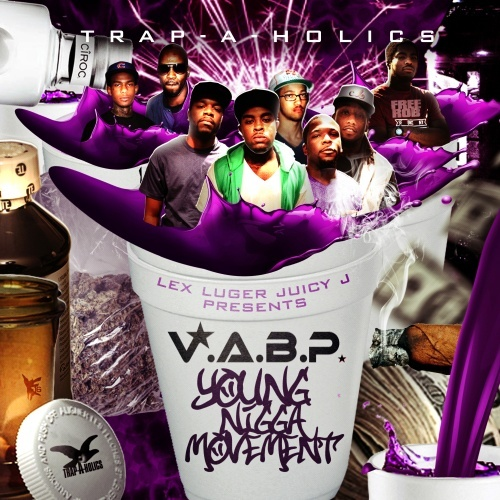 Lex Luger & Juicy J Presents V.A.B.P. – Young Nigga Movement [Mixtape]