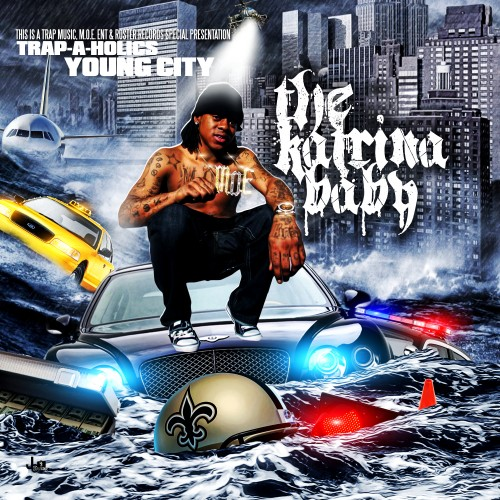 Trap-A-Holics & Young City – The Katrina Baby (Mixtape)