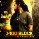 Big Swaav - 1400 Block  mixtape cover art