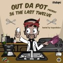 ItzDope - Out Da Pot  mixtape cover art