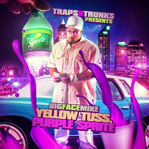 Big Face Mike – Yellow Tuss, Purple Sprite [Mixtape]