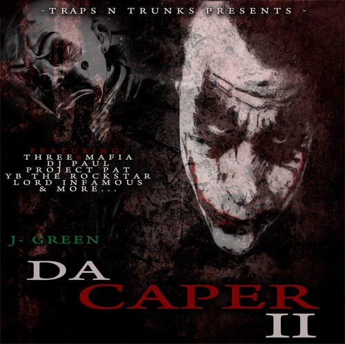Traps-N-Trunks Presents J-Green – Da Caper 2 [Mixtape]