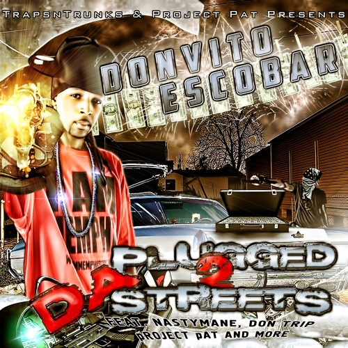 Project Pat & Traps N Trunks Presents Don Vito – Plugged 2 Da Streets [Mixtape]