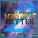 Eazy Money - I Can Do It Better 2 mixtape cover art