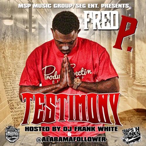 Fred P – Testimony [Mixtape]