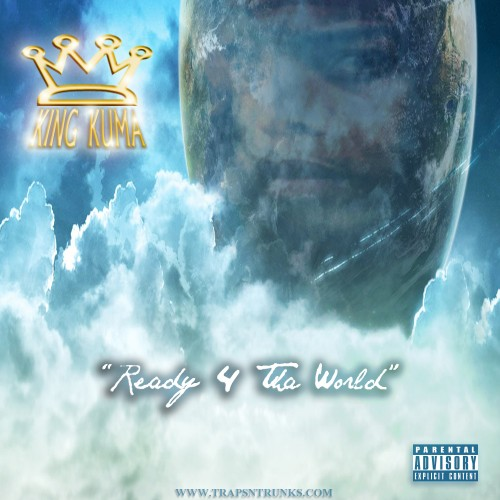 King Kuma – Ready 4 Tha World [Mixtape]