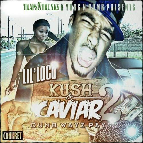 Lil Loco – Kush N Caviar 2 [Mixtape]