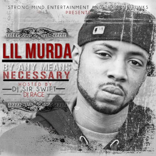Lil Murda – By Any Means Necessary [Mixtape]