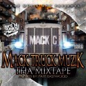 Mack C - Mack Truck Muzik (Hosted By Fate Eastwood) mixtape cover art