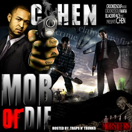 C.Hen – Mob Or Die [Mixtape]