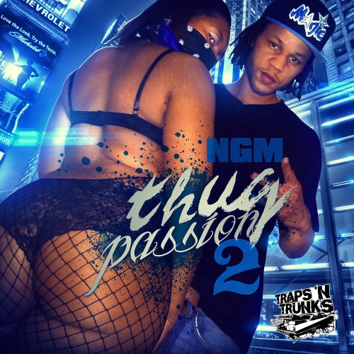 NGM – Thug Passion 2 [Mixtape]
