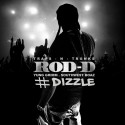 Rod-D - #Dizzle mixtape cover art
