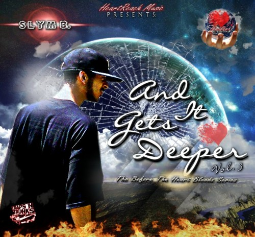 Slym B – And It Gets Deeper 3 [Mixtape]