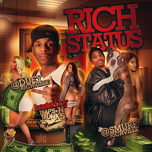Smurf & Duey – Rich Status (Hosted by Traps N Trunks) [Mixtape]