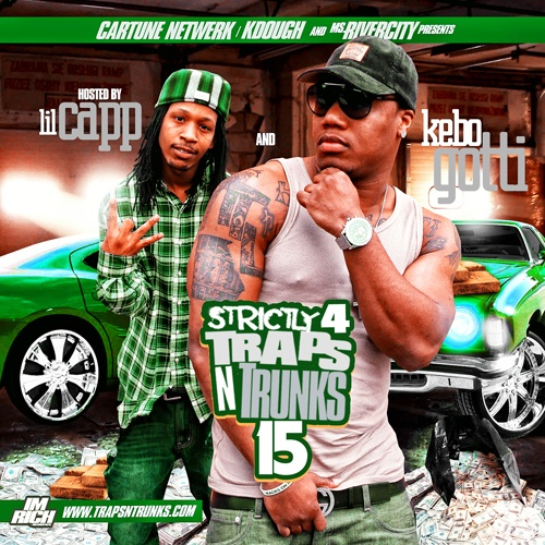 Strictly 4 Traps N Trunks Vol. 15 Hosted by Lil Capp & Kebo Gotti [Mixtape]