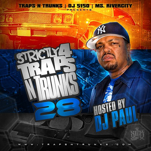 Strictly 4 The Traps N Trunks 28 (Hosted By DJ Paul) [Mixtape]
