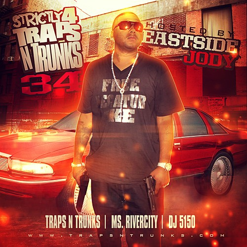 Strictly 4 The Traps N Trunks 34 (Hosted By Eastside Jody) [Mixtape]