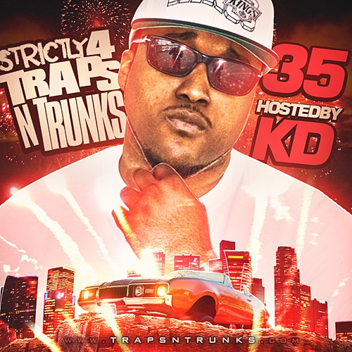 Strictly 4 The Traps N Trunks 35 (Hosted By KD) [Mixtape]