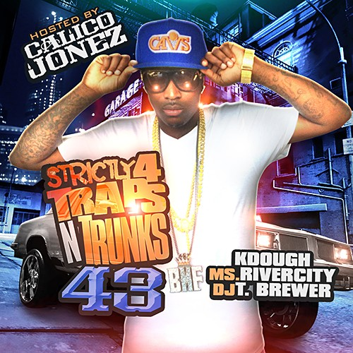 Strictly 4 The Traps N Trunks 43 (Hosted By Calico Jonez) [Mixtape]