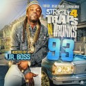 Strictly 4 The Traps N Trunks 93 (Hosted By JR Boss) mixtape cover art