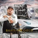 Strictly 4 The Traps N Trunks (Long Live Bambino Gold Edition Pt. 2) mixtape cover art