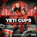 Trapper The Rapper - Yeti Cups & Prescription Drugs mixtape cover art