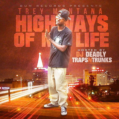 Trey Montana – Highways Of My Life [Mixtape]