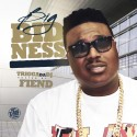 Big Bidness (Hosted By Fiend) mixtape cover art