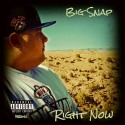 Big Snap - Right Now mixtape cover art