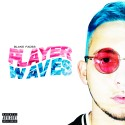 Blake Fades - Player Waves mixtape cover art