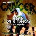 Dell Cashtro - The Cancer 2 (Bunkin On A Tuesday) mixtape cover art