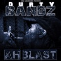 Durty Bandz - Ah Blast mixtape cover art