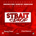 Ebone Hoodrich & Young Diesel - Strait Drop mixtape cover art