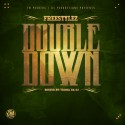 Freestylez - Double Down mixtape cover art