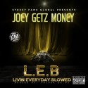 Joey Getz Money - L.E.B. (Livin Everyday Blowed) mixtape cover art