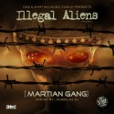 Martian Gang - Illegal Aliens mixtape cover art