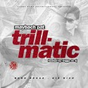 Maybach Pat - Trillmatic (Born Broke Die Rich) mixtape cover art
