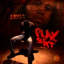 T.Rizer - Play My Shit 2 mixtape cover art