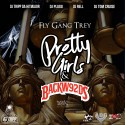 Fly Gang Trey - Pretty Girls & BackW92ds mixtape cover art