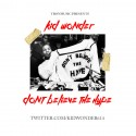 Kid Wonder - Dont Belive The Hype mixtape cover art