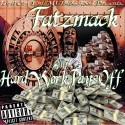 Fatzmack - #HardWorkPaysOff mixtape cover art