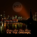 K.M. Tha Original - Better Late Than Later mixtape cover art