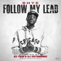 Shye - Follow My Lead mixtape cover art