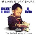 Jay Short - A Long Story Short II Trefo mixtape cover art