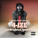 4-IZE - Professional Ignorant mixtape cover art