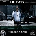 Lil' Eazy-E - This Aint A Game (Hosted By Mixtape Messiah) mixtape cover art