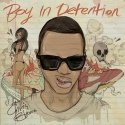 Chris Brown - Boy In Detention mixtape cover art